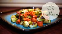 Growing Healthy Recipe No. 2: Roasted Carrots and Brussels Sprouts